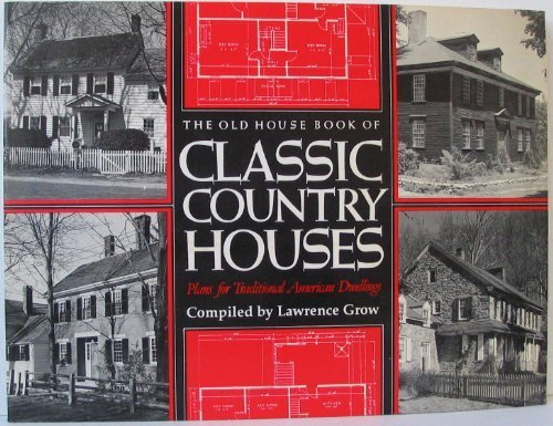 The Old House Book of Classic Country Houses: Plans for Traditional American Dwellings por NYNENG