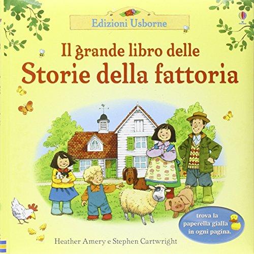 Il grande libro delle Storie della fattoria. Ediz. illustrata