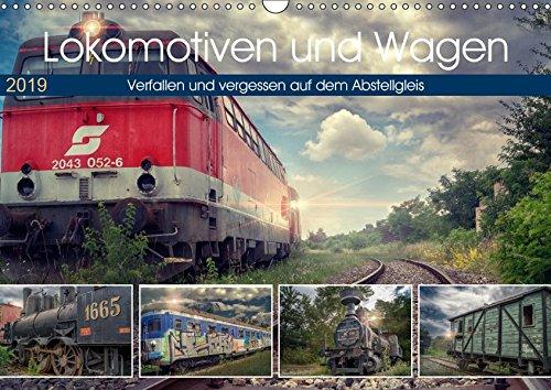 Lokomotiven und Wagen - Verfallen und vergessen auf dem Abstellgleis (Wandkalender 2019 DIN A3 quer): Kleine Juwele der Eisenbahngeschichte, ... 14 Seiten (CALVENDO Technologie)