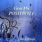 Give Me Positivity
