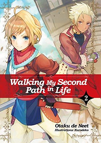 Walking My Second Path in Life: Volume 2 (English Edition) par Otaku de Neet