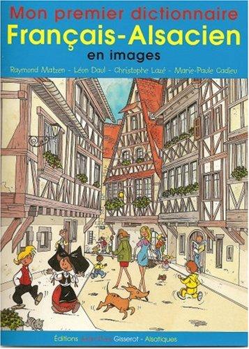 Mon premier dictionnaire franais-alsacien en images