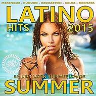 Latino Summer 2015 - 50 Best Latin Songs (Merengue, Reggaeton, Kuduro, Salsa, Bachata, Latin Fitness, Cubaton, Dembow, Latin Club Hits)