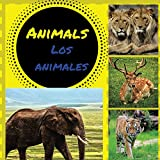Animals:  Los animales (Smartkids) Spanish and English Edition: :   Bilingual Children's Book/Bilingual Household/Spanish Vocabulary (Bilingual Animal Children Book)