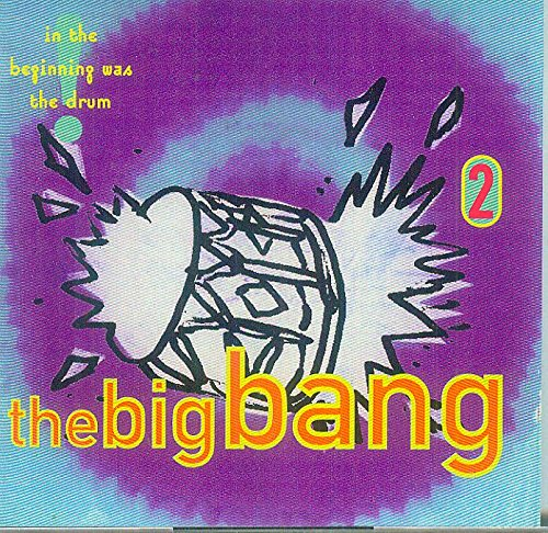 The Big Bang 2 - In The Beginning Was the Drum (Audio-CD, ELLI CD3402, UK Import)