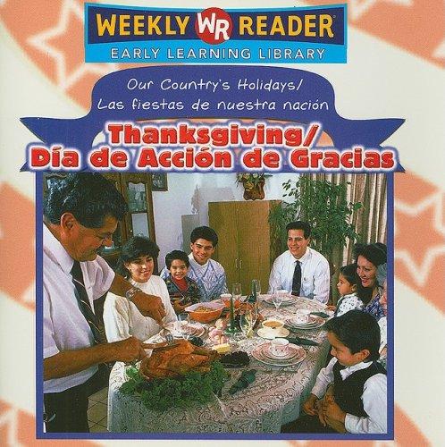Thanksgiving / dia De Accion De Gracias (Our Country's Holidays/las Fiestas De Nuestra Nacion) por Sheri Dean