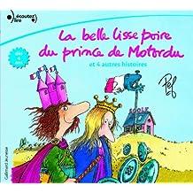 La Belle Lisse Poire Du Prince De Motordu ET 4 Autres Histoires + CD