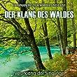 Der Klang des Waldes - Naturklang der Singvögel (ohne Musik) Entspannung für Körper und Geist