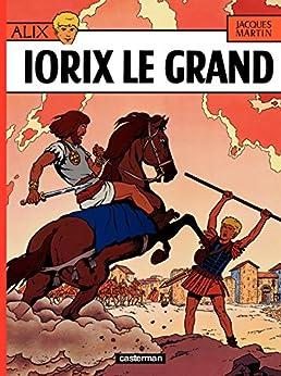 Alix (Tome 10) - Iorix Le Grand