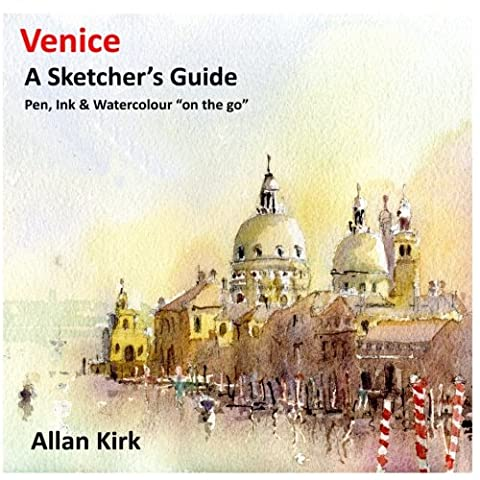 Venice - A Sketcher's Guide: Pen, Ink and Watercolour