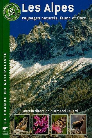 Les Alpes - Paysages naturels, faune et flore par Armand Fayard