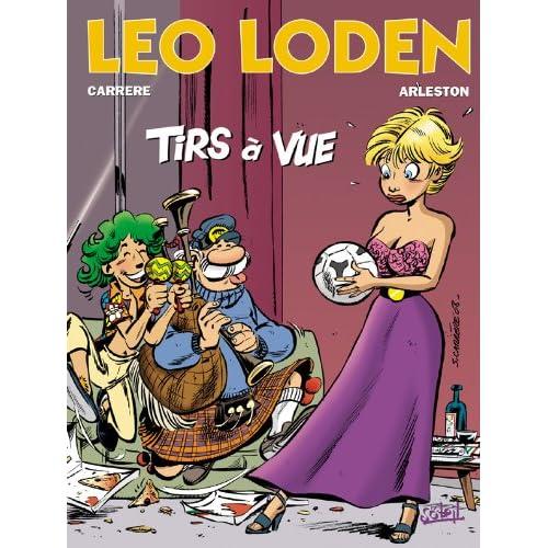 Léo Loden, tome 12. Tirs à vue