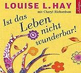 Ist das Leben nicht wunderbar!: 3 CDs - Louise Hay