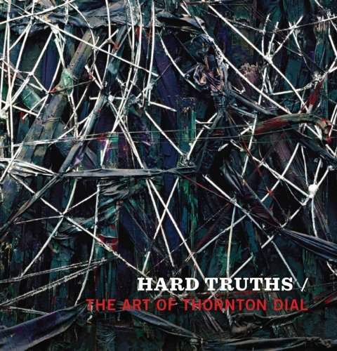 Hard Truths: The Art of Thornton Dial by Joanne Cubbs (2011-01-30)