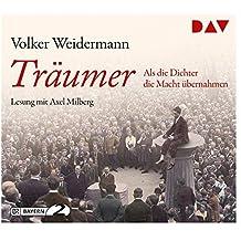 Träumer – Als die Dichter die Macht übernahmen: Lesung mit Axel Milberg (4 CDs)