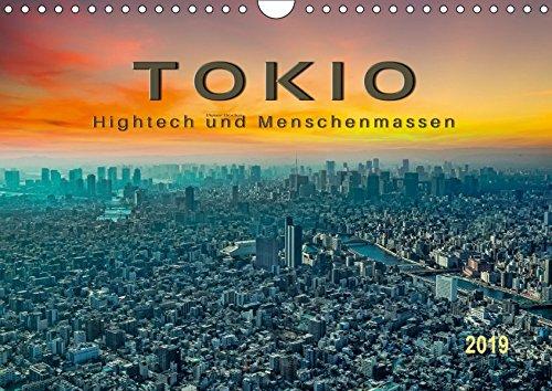 Tokio - Hightech und Menschenmassen (Wandkalender 2019 DIN A4 quer): Tokio, Spagat einer übervölkerten und engen Stadt zwischen Hightech und ... (Monatskalender, 14 Seiten ) (CALVENDO Orte)