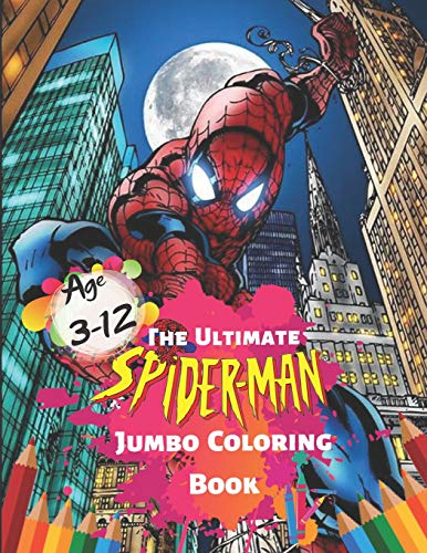 The Ultimate Spider-man Jumbo Coloring Book Age 3-12: Spiderman Coloring Book: Great Coloring Book for Kids, for Boys and Girls ages 4-8 high-quality Illustrations for Coloring (Pic 4 Song)