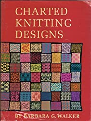 Charted Knitting Designs, by Barbara G. Walker (1972-01-01)