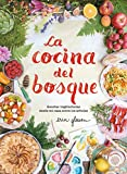 La cocina del bosque / The Forest Feast : Simple Vegetarian Recipes from My Cabin in the Woods (Sabores, Band 108307)