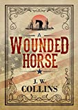 A Wounded Horse (English Edition)
