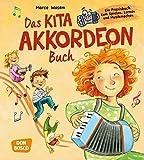Das Kita-Akkordeon-Buch: Ein Praxisbuch zum Spielen, Lernen und Musikmachen