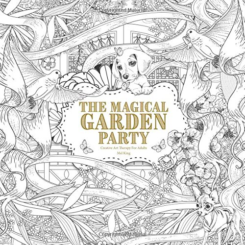 The Magical Garden Party: Creative Art Therapy For Adults (Creative Colouring Books For Grown-Ups) (Art Therapy Colouring Book Amazon)