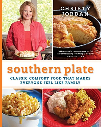 Southern Plate: Classic Comfort Food That Makes Everyone Feel Like Family por Christy Jordan
