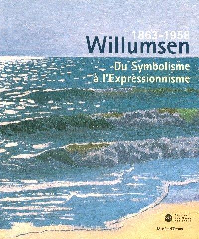 Willumsen un artiste danois 1863-1958 : Du Symboli...
