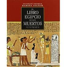 El libro egipcio de los muertos ilustrado (Arca de Sabiduría)