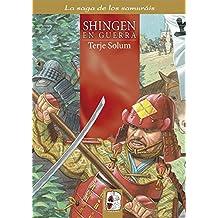 Shingen. En guerra (La saga de los samuráis)