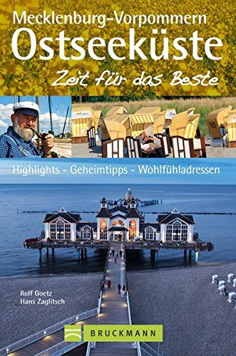Reiseführer Ostseeküste Mecklenburg Vorpommern - Zeit für das Beste: Highlights, Geheimtipps, Wohlfühladressen. Mit Rügen, Usedom, Stralsund, Rostock, Greifswald uvm. 288 Seiten mit über 400 Fotos