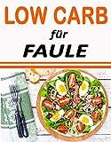 Low Carb für Faule: Low Carb für Einsteiger