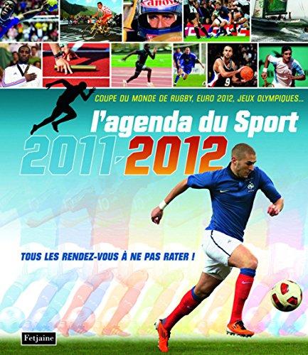 L'agenda du Sport 2011-2012 : Tous les rendez-vous à ne pas rater !