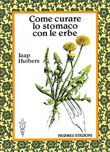 come curare lo stomaco con le erbe (terapie naturali)