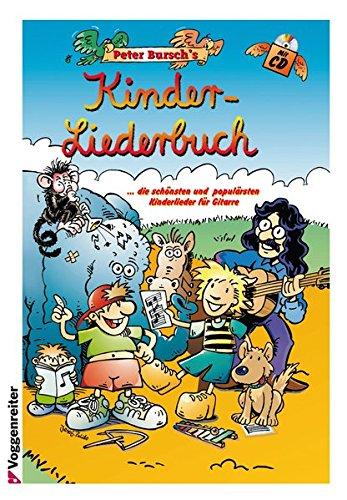 Peter Bursch\'s Kinder-Liederbuch: ...die schönsten und populärsten Kinderlieder für Gitarre
