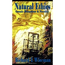 Natural Ethics (Gnostic Reasonist Thinking)