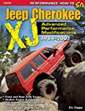 The Ultimate Jeep Cherokee XJ Performance Guide: 1984-2009 (Performance How-to) (English Edition)