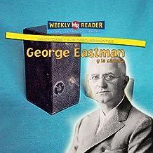 George Eastman Y La Camara/George Eastman and the Camera (Inventores Y Sus Descubrimientos/Inventors and Their Discoveries)
