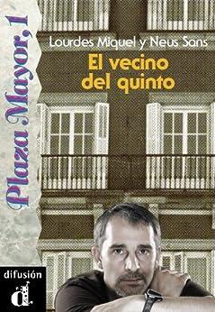 El vecino del quinto (Plaza Mayor, 1) (Spanish Edition) par [Sans, Neus, Miquel, Lourdes]