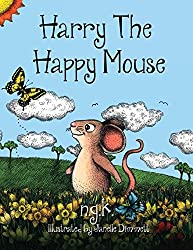 Harry The Happy Mouse: Teaching children to be kind to each other. by NG K (2015-07-04)