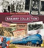 Paul Atterburys Railway Collection by Atterbury, Paul ( 2012 )