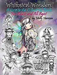 Whimsical Wonders - A Grayscale Coloring Book for Adults and All Ages!: Featuring sweet fairies, mermaids, Halloween Witches, Owls, and More!