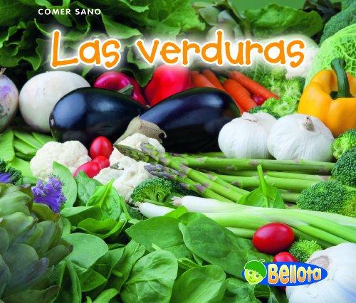 Las Verduras = Vegatables (Bellota: Comer Sano / Acorn: Healthy Eating) por Nancy Dickmann