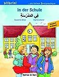 In der Schule: Kinderbuch Deutsch-Arabisch