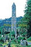 Nature's Silent Music: A Rucksack Naturalist's Ireland