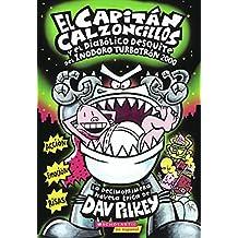 El Capitan Calzoncillos y El Diabolico Desquite del Inodoro-Turbotron 2000 (Captain Underpants and