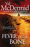 Fever Of The Bone: (Tony Hill and Carol Jordan, Book 6)