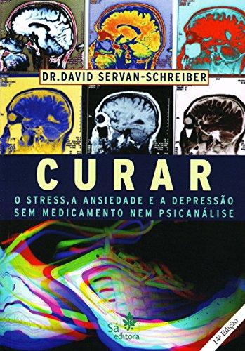 Curar. O Stress, a Ansiedade e a Depressão (Em Portuguese do Brasil)