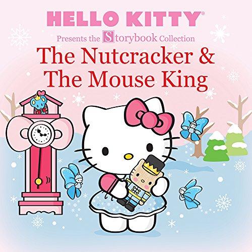 Hello Kitty Presents the Storybook Collection: The Nutcracker & the Mouse King (Hello Kitty Storybook Collection) por Ltd Sanrio Company