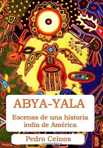 Abya-Yala: escenas de una historia india de America